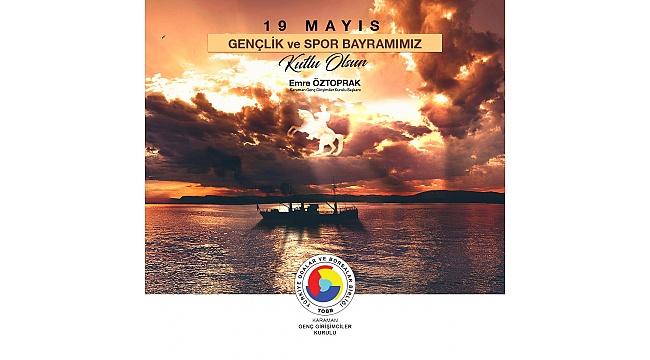 """Öztoprak """"19 Mayıs Gençlik ve Spor Bayramı kutlu olsun"""""""