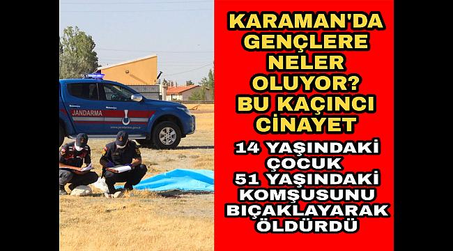 Yine Karaman Yine Cinayet ! Neler oluyor Şehrimizde Karaman'da bıçaklı kavga: 1 ölü