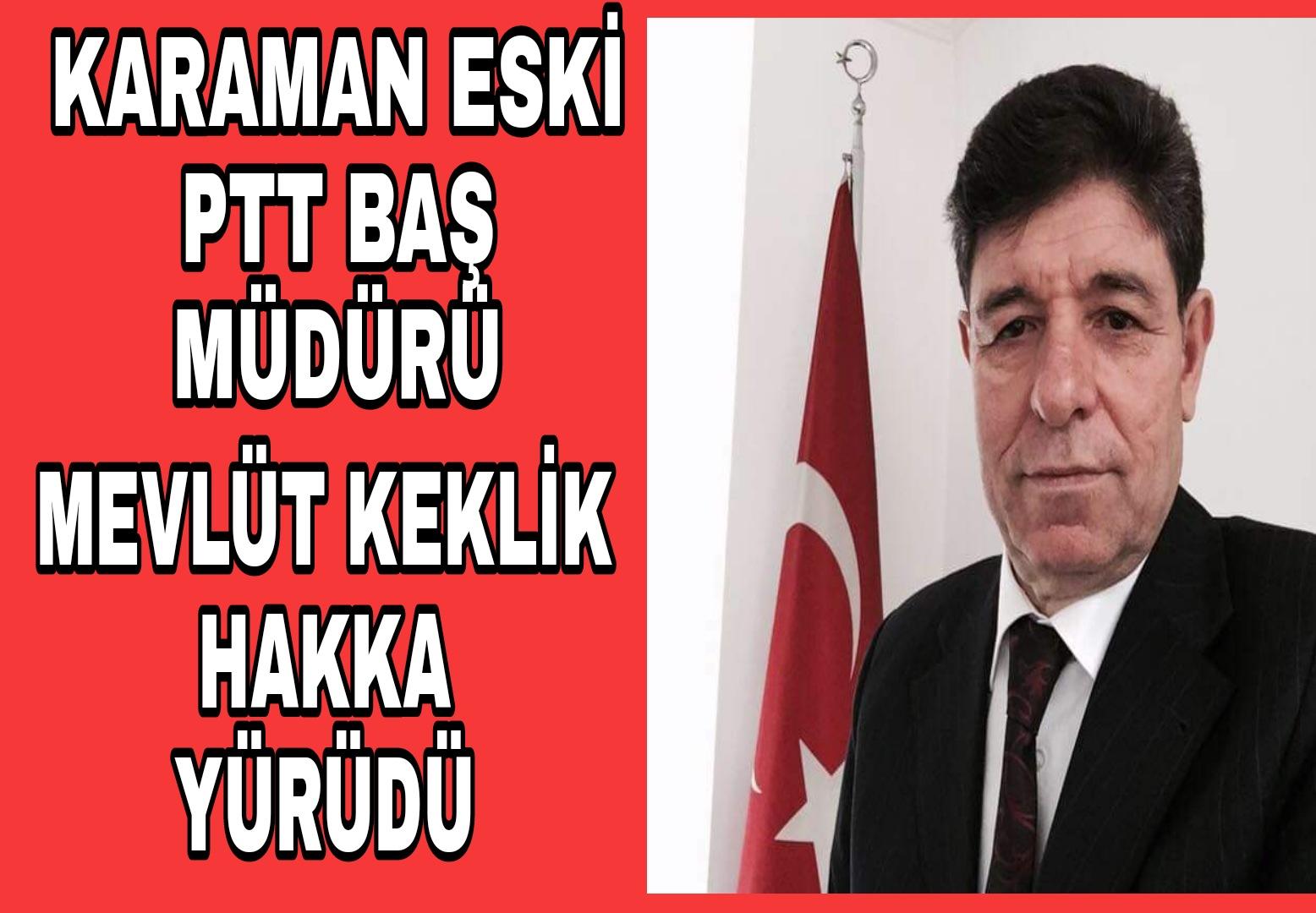 PTT ESKİ BAŞ MÜDÜRÜ MEVLÜT KEKLİK VEFAT ETTİ