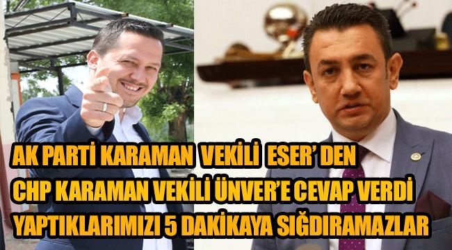 AK Parti Karaman Milletvekili Selman Oğuzhan Eser'den, CHP Karaman Milletvekili İsmail Atakan Ünver'e cevap verdi