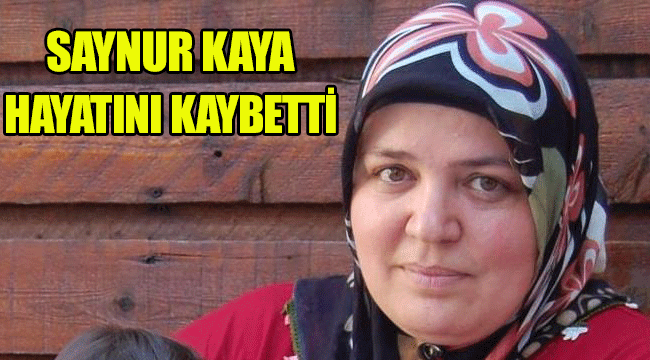 Saynur Kaya vefat etti.