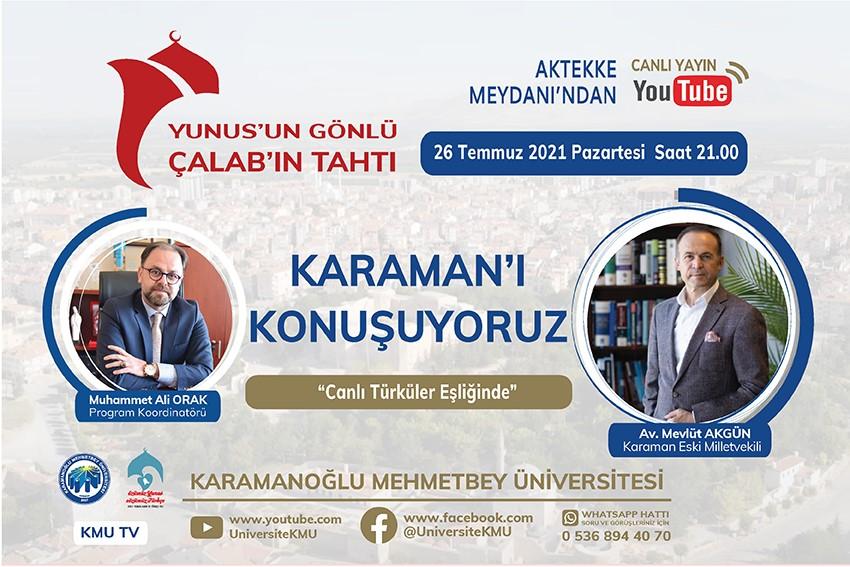 KMÜ YOUTUBE CANLI YAYININDA BU HAFTA 'KARAMAN' KONUŞULACAK